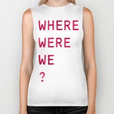Where Were We? Biker Tank