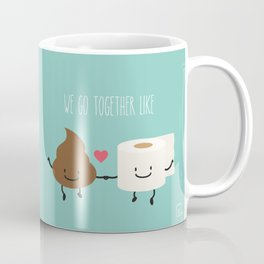 We go together like... Coffee Mug