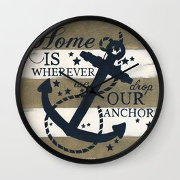 Home Is Wherever We Drop Our Anchor Wall Clock