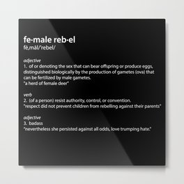 fe·male reb·el definition, inspiring typography Metal Print
