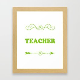 Patrick's Day T-Shirt For Teacher. Framed Art Print