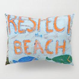 Respect The Beach Pillow Sham