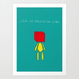 c'hai la faccia da cubo Art Print