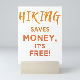 Hiking Saves Money, It's Free! or Mini Art Print