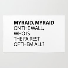 MYRAID, MYRAID  ON THE WALL,  WHO IS THE FAIREST OF THEM ALL? Rug