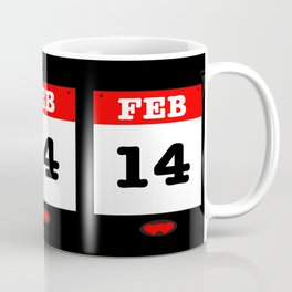 VALENTINES DAY 14 FEB - A SUBTLE REMINDER - A DATE TO BE REMEMBERED! Coffee Mug