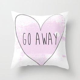 Go Away  Throw Pillow