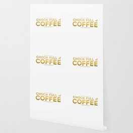 Chock Full of Coffee Wallpaper