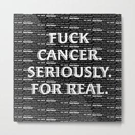 Fuck Cancer! Metal Print