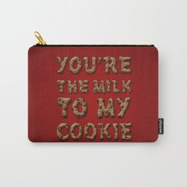 You're the Milk To My Cookie Carry-All Pouch