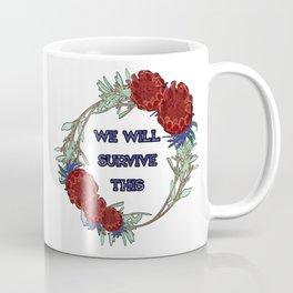 We Will Survive This - Australian Native Floral Wreath Coffee Mug