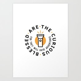 Blessed are the Curious Art Print
