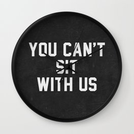 You can't sit with us - black version Wall Clock
