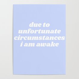due to unfortunate circumstances Poster