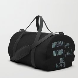 Motivational Dream Big Work Hard Be Kind Duffle Bag