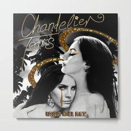 Chandelier Tears Metal Print