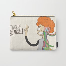 Don't Worry, I'm All Right! Carry-All Pouch
