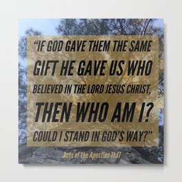 God Gave the Same Gift - Verse Image from Acts of the Apostles 11:17 Metal Print