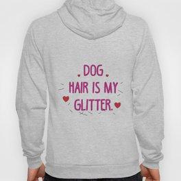 Dog hair is my glitter Hoody