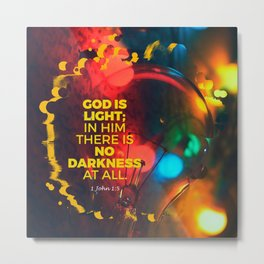 God is light;In him, thre's no darkness at all-1John 1:5 Metal Print