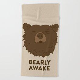 BEARLY AWAKE Beach Towel