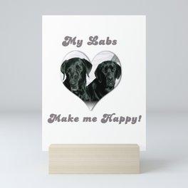 "Black Labrador ""My Labs Make me Happy"" Mini Art Print"