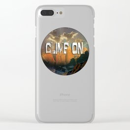 Climb the Mountains Clear iPhone Case