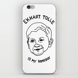 Eckhart Tolle is my homeboy iPhone Skin