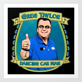 Greg Taylor the Car Man Art Print