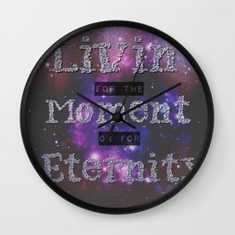 Living in the Moment or in Eternity Wall Clock