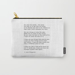 For what it's worth -  F Scott Fitzgerald Carry-All Pouch