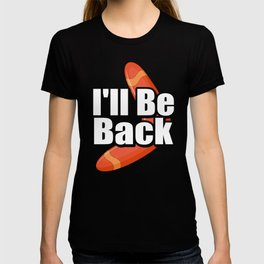 Boomerang Sports Athletic Wind Game, Competitive Sport, I'll Be Back Boomerang T-shirt