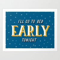 I'll Go to Bed Early Tonight Art Print