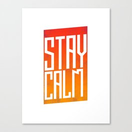 Stay Calm Canvas Print