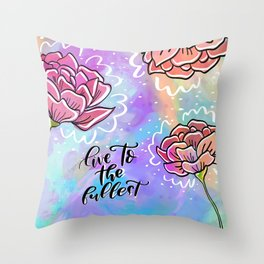 Live to the fullest Throw Pillow