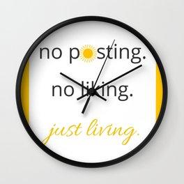 No posting - no liking - just living. (: Wall Clock