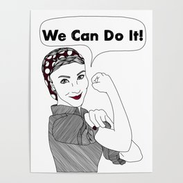 We Can Do It!     Women Power Poster