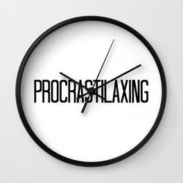"""""""Procrastilaxing""""- Kayden Wall Clock"""
