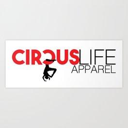 Circus Life Apparel Art Print