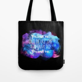 """You Have Me"" Tote Bag"