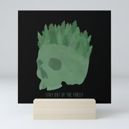 Stay Out of the Forest Mini Art Print