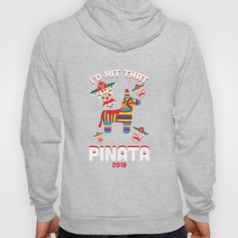 I'd Hit That Pinata 2018 With Sugar Skull Mexican Hoody