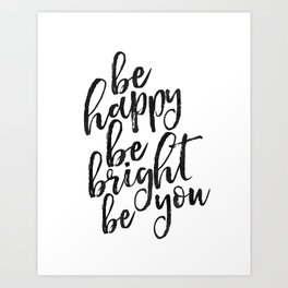 PRINTABLE Art,Be Happy Be Bright Be You,Inspirational Quote,Motivational Poster,Wall Art,Home Decor Art Print
