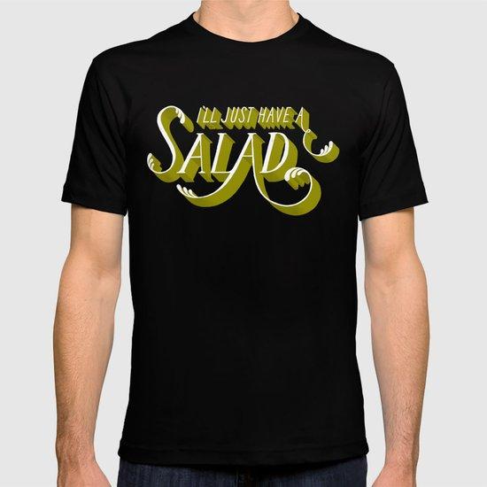 I'll Just Have a Salad T-shirt