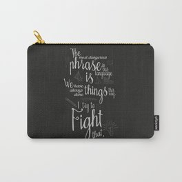 Fight that, quote for motivation and inspiration by Grace Hopper, positive vibes, life change Carry-All Pouch