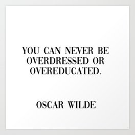 overdressed or overeducated Art Print