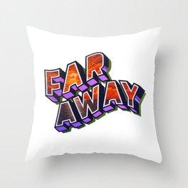 """""""FAR AWAY"""" Throw Pillow"""