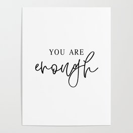 YOU ARE ENOUGH by Dear Lily Mae Poster