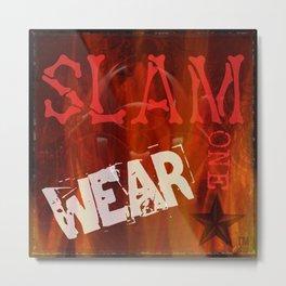 Slam One Wear Metal Print
