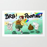 BRB! POOPING! Art Print